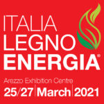 Italia Legno Energia: new date 25/27 March 2021 – Arezzo Exhibition Centre